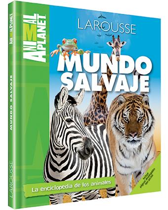 Mundo salvaje - Larousse México