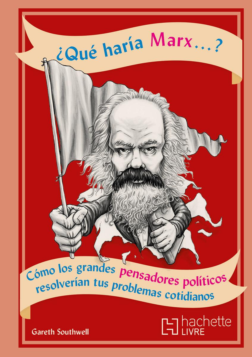 ¿Que haría Marx? - Larousse México